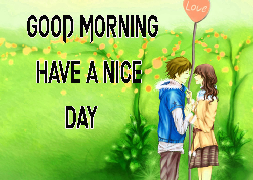 Good MorningGood Morning Have A Nice Day Images Free Download Have A Nice Day