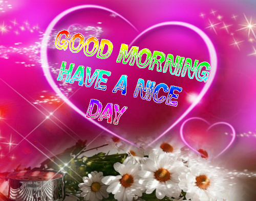New WallpaperGood Morning Have A Nice Day Images