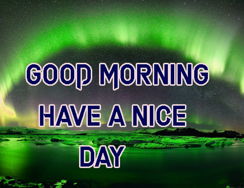 Good Morning Have A Nice Day Images Photo For Friends