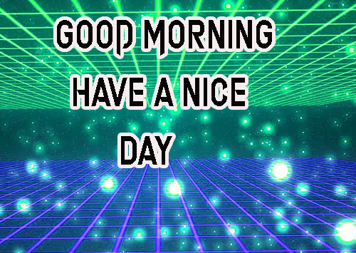 LatestGood Morning Have A Nice Day Images Free Download