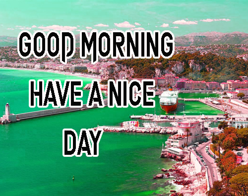 DownloadGood Morning Have A Nice Day Images Free