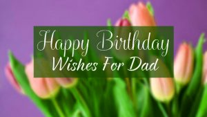 Birthday Wishes For Dad images wallpaper download