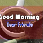 Tea Coffee Good Morning Wallappe or Frends