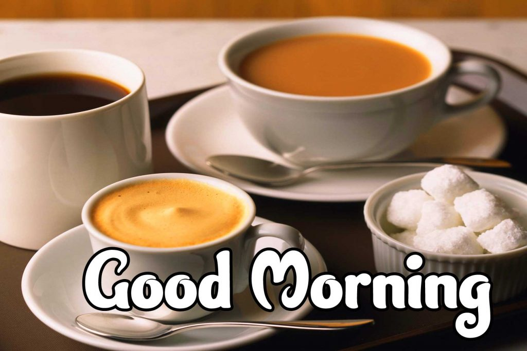 Tea Coffee Good Morning Images Pics Latest Download