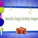 Beautiful Happy Birthday Images photo pics hd