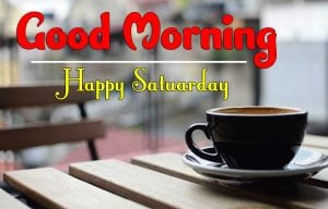 Good Morning Saturday Pics Pictures